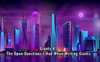 Giants #1The Open Questions I Had When Writing Giants